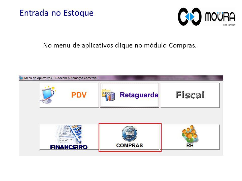 Entrada no Estoque No menu de aplicativos clique no módulo Compras.