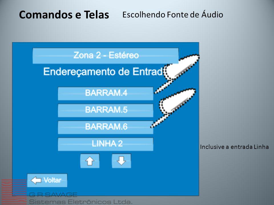 Comandos e Telas Escolhendo Fonte de Áudio Inclusive a entrada Linha