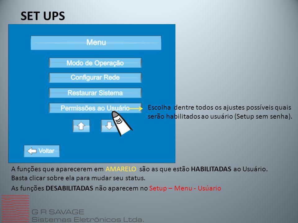 SET UPS Escolha dentre todos os ajustes possíveis quais