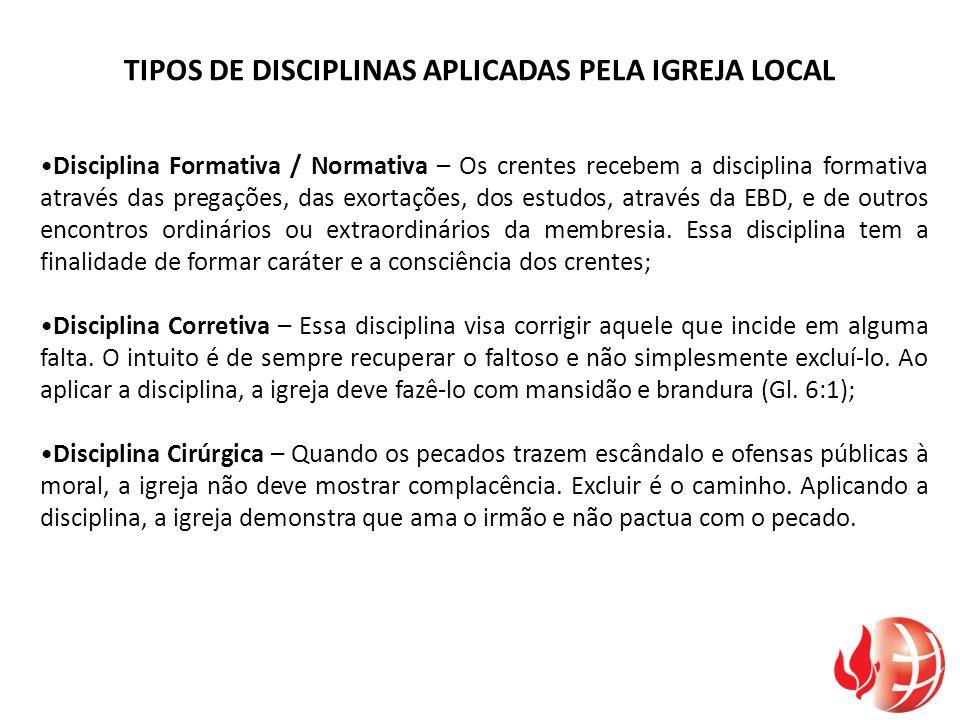 TIPOS DE DISCIPLINAS APLICADAS PELA IGREJA LOCAL