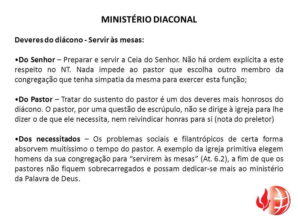 MINISTÉRIO DIACONAL Deveres do diácono - Servir às mesas: