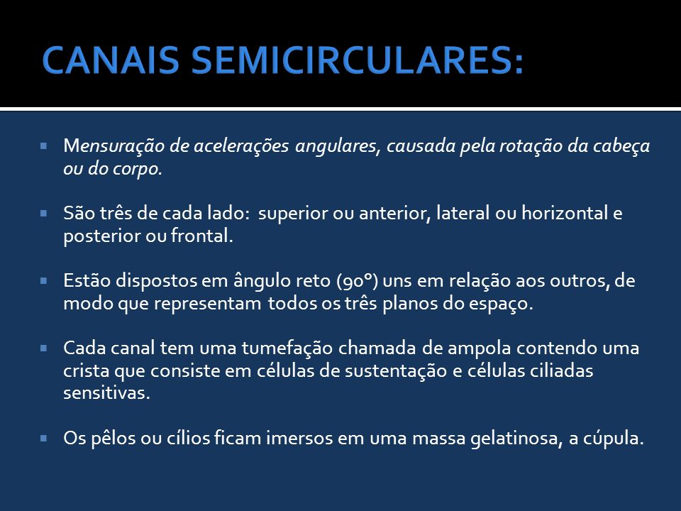 CANAIS SEMICIRCULARES: