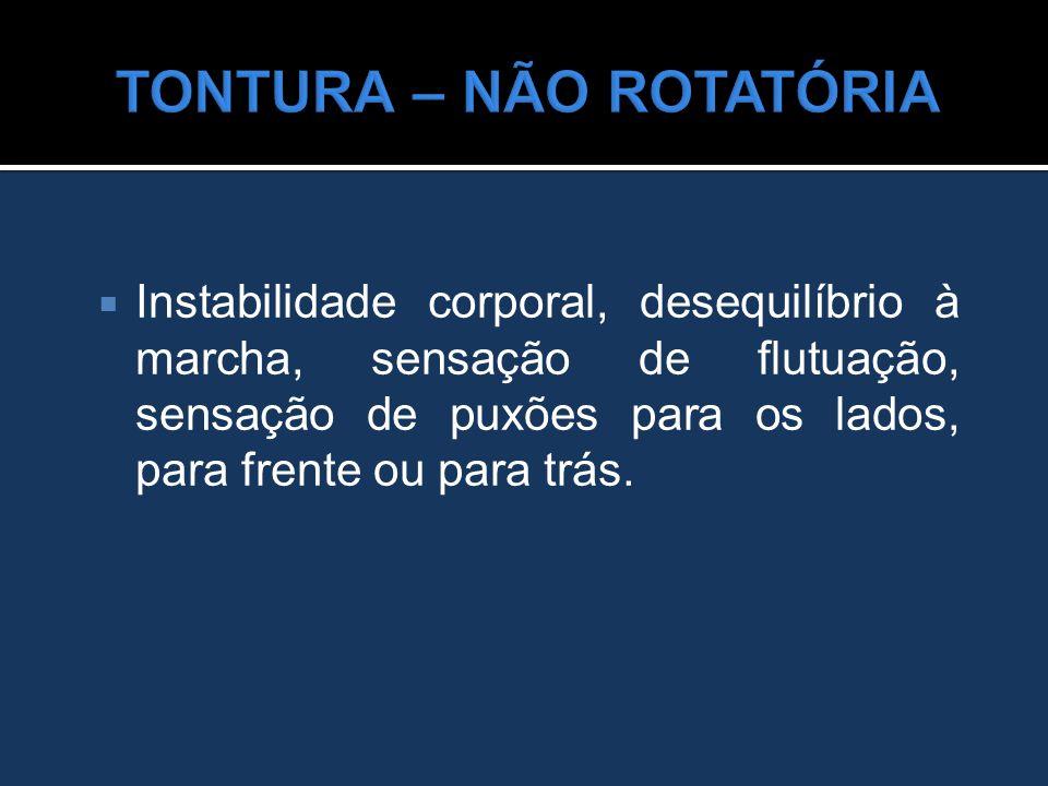 TONTURA – NÃO ROTATÓRIA