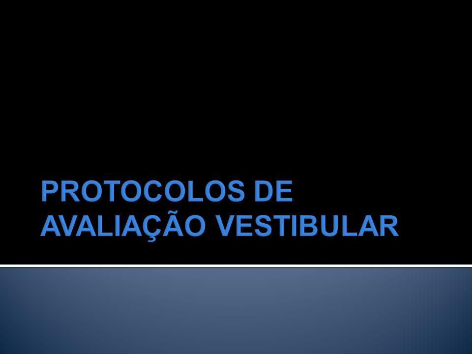 PROTOCOLOS DE AVALIAÇÃO VESTIBULAR