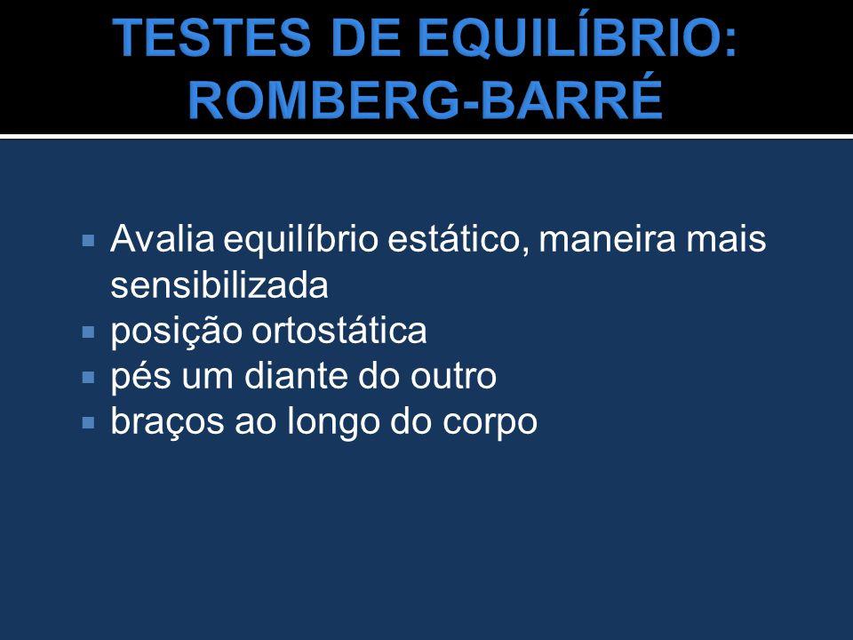 TESTES DE EQUILÍBRIO: ROMBERG-BARRÉ