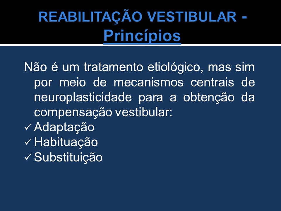 REABILITAÇÃO VESTIBULAR - Princípios