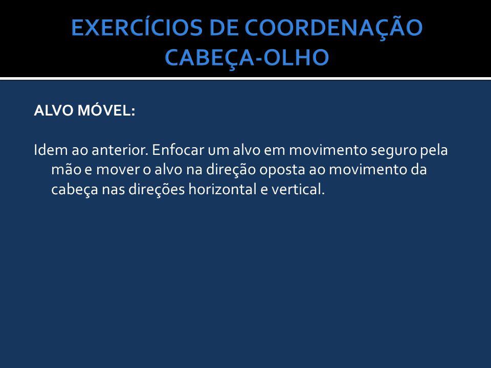 EXERCÍCIOS DE COORDENAÇÃO CABEÇA-OLHO