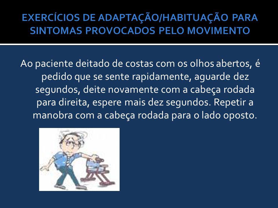 EXERCÍCIOS DE ADAPTAÇÃO/HABITUAÇÃO PARA SINTOMAS PROVOCADOS PELO MOVIMENTO