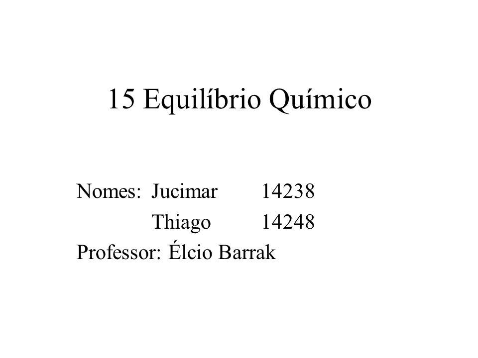 Nomes: Jucimar 14238 Thiago 14248 Professor: Élcio Barrak