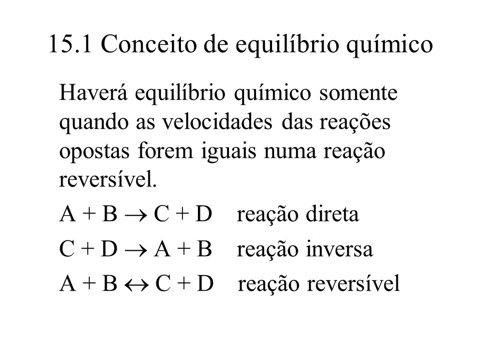 15.1 Conceito de equilíbrio químico