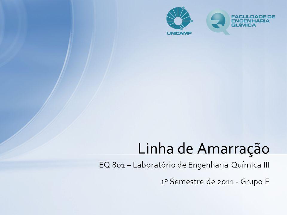 Linha de Amarração EQ 801 – Laboratório de Engenharia Química III