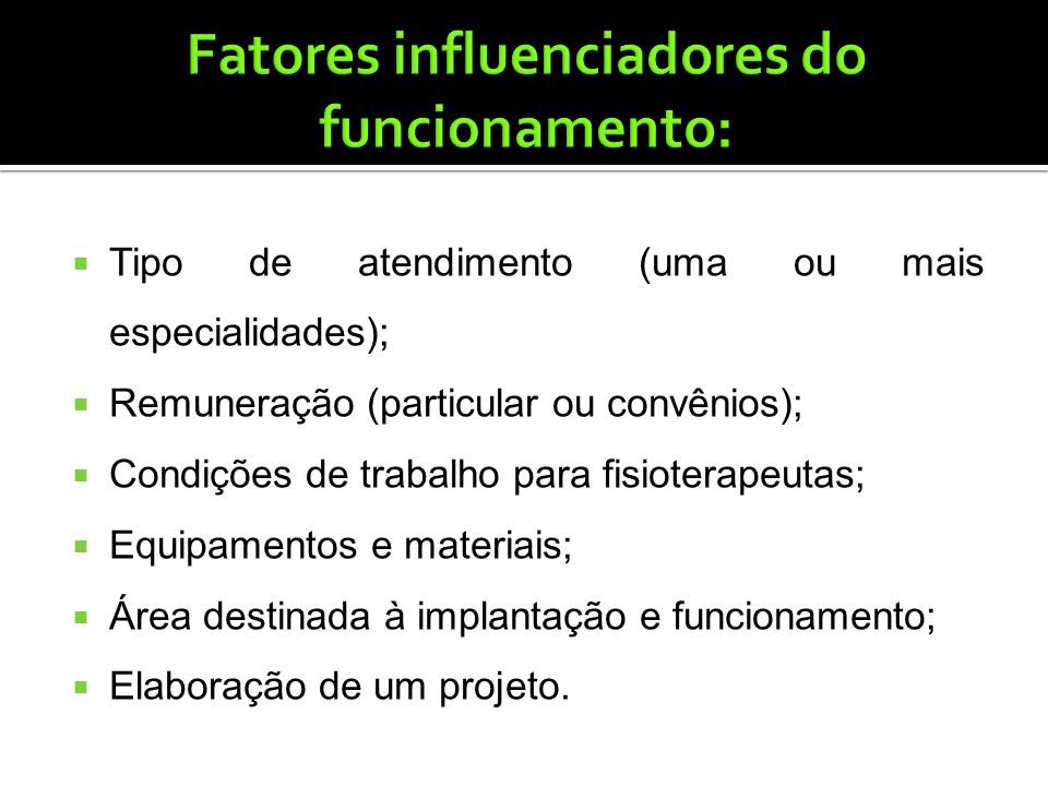 Fatores influenciadores do funcionamento: