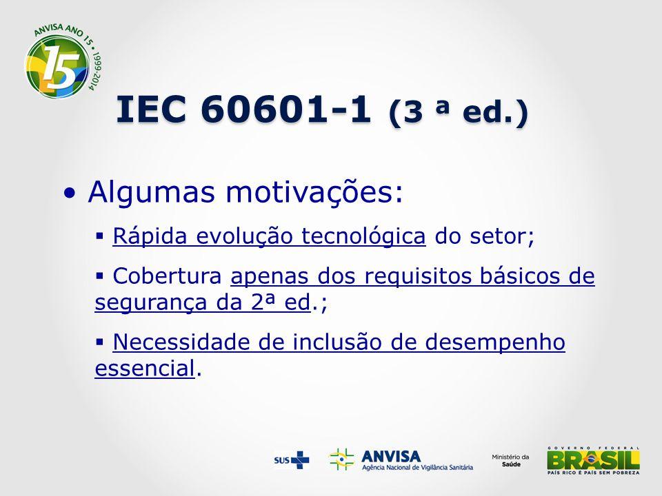 IEC 60601-1 (3 ª ed.) Algumas motivações: