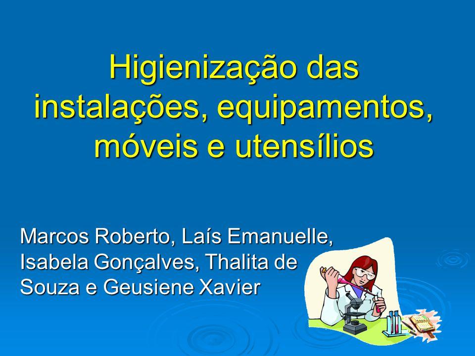 Higienização das instalações, equipamentos, móveis e utensílios