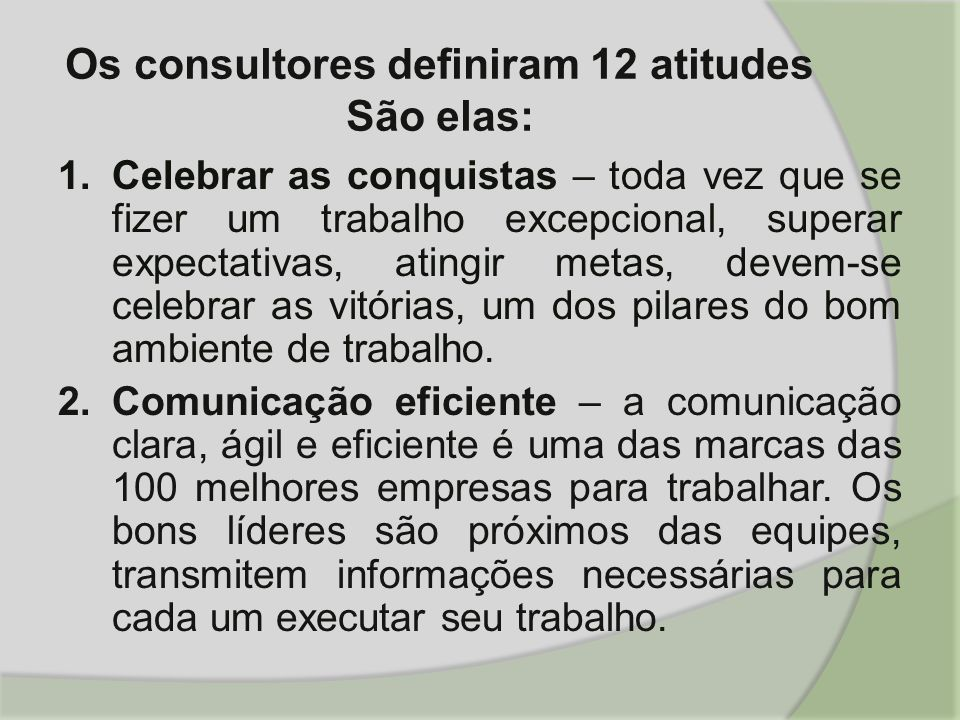 Os consultores definiram 12 atitudes São elas: