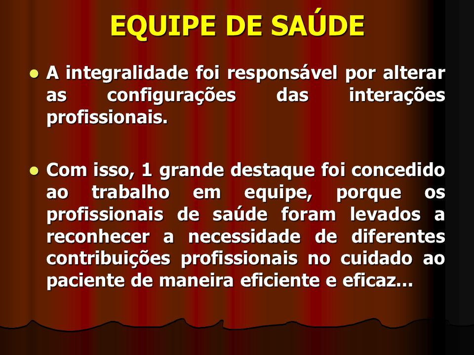 EQUIPE DE SAÚDE A integralidade foi responsável por alterar as configurações das interações profissionais.
