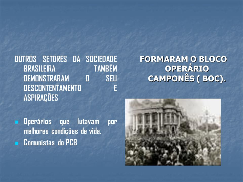 FORMARAM O BLOCO OPERÁRIO CAMPONÊS ( BOC).
