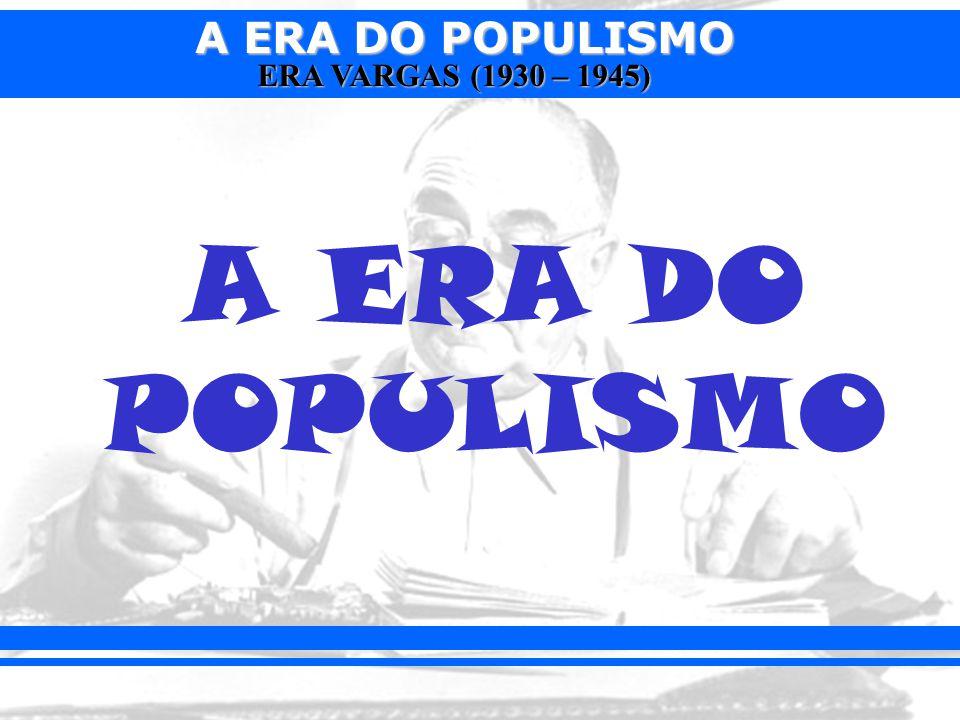 A ERA DO POPULISMO