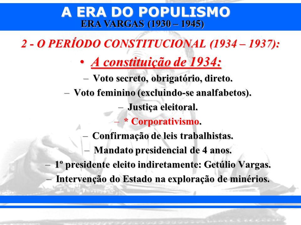 A constituição de 1934: 2 - O PERÍODO CONSTITUCIONAL (1934 – 1937):