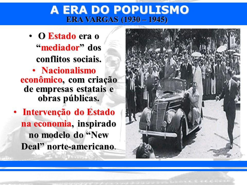 O Estado era o mediador dos conflitos sociais.