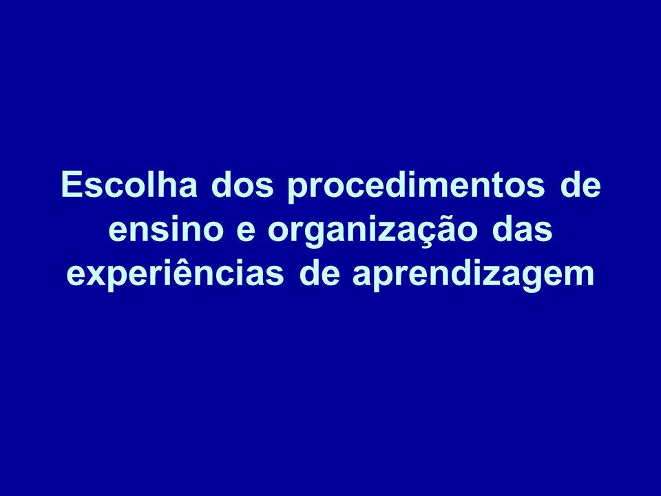 Escolha dos procedimentos de ensino e organização das experiências de aprendizagem