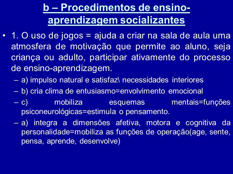 b – Procedimentos de ensino-aprendizagem socializantes