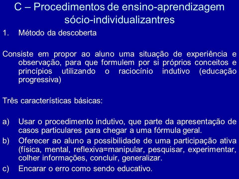 C – Procedimentos de ensino-aprendizagem sócio-individualizantres