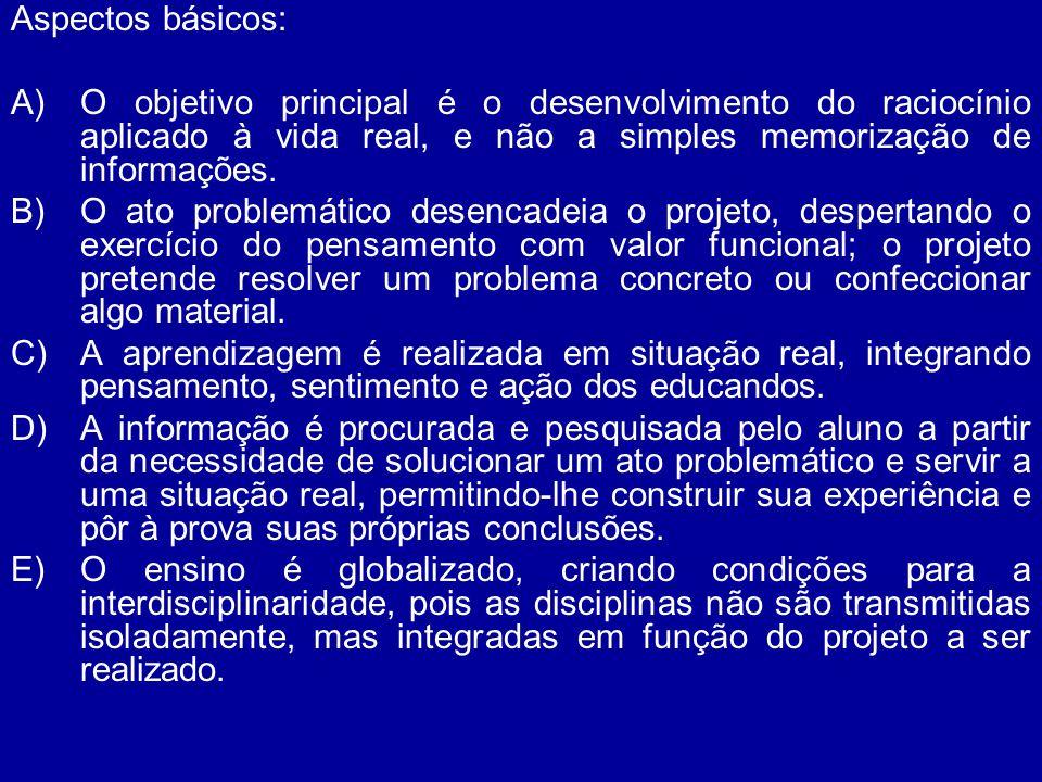 Aspectos básicos: O objetivo principal é o desenvolvimento do raciocínio aplicado à vida real, e não a simples memorização de informações.