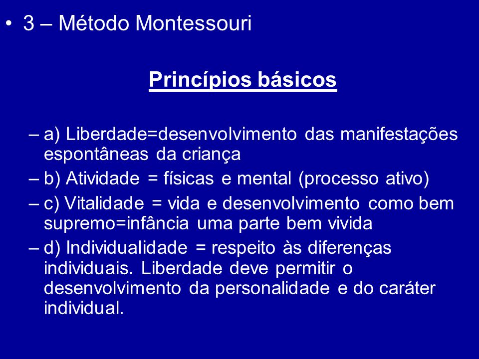 3 – Método Montessouri Princípios básicos