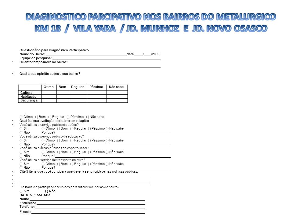 DIAGINOSTICO PARCIPATIVO NOS BAIRROS DO METALURGICO KM 18 / VILA YARA / JD. MUNHOZ E JD. NOVO OSASCO