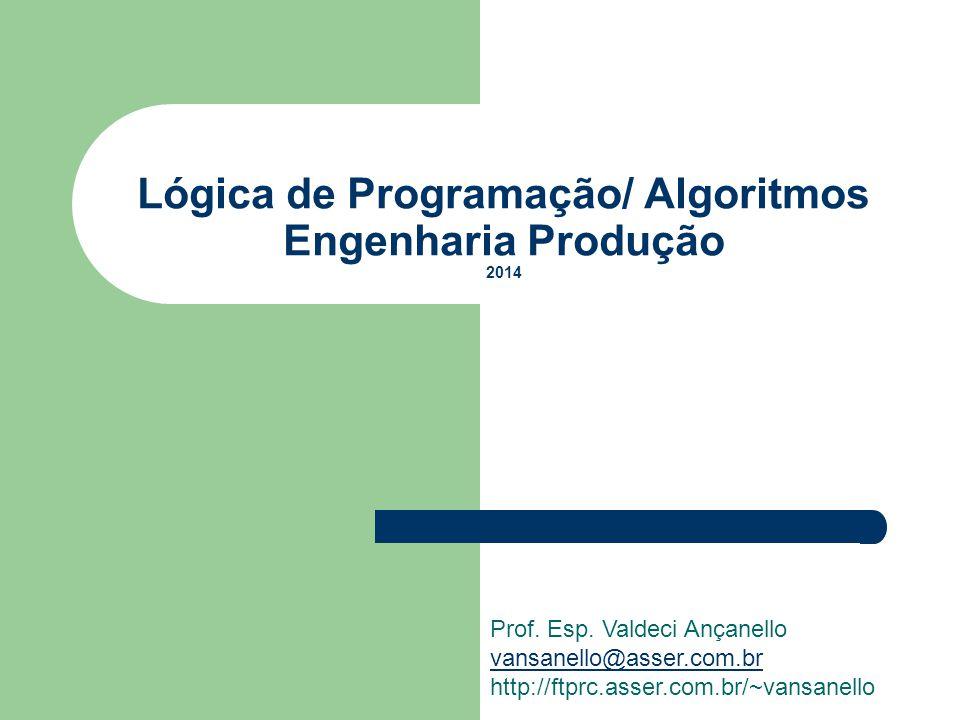 Lógica de Programação/ Algoritmos Engenharia Produção 2014
