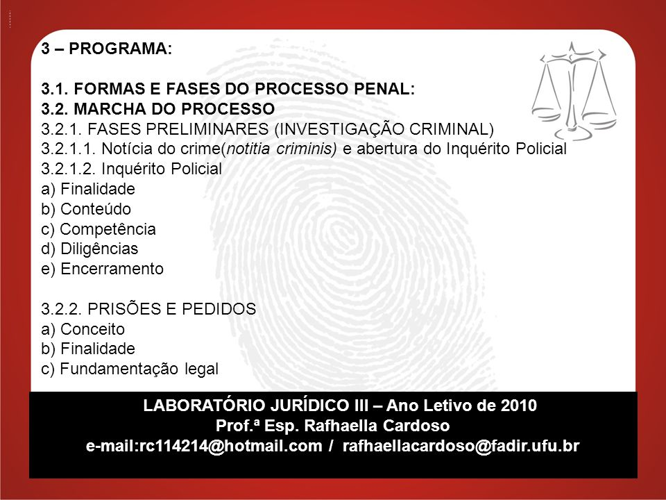 3.1. FORMAS E FASES DO PROCESSO PENAL: 3.2. MARCHA DO PROCESSO