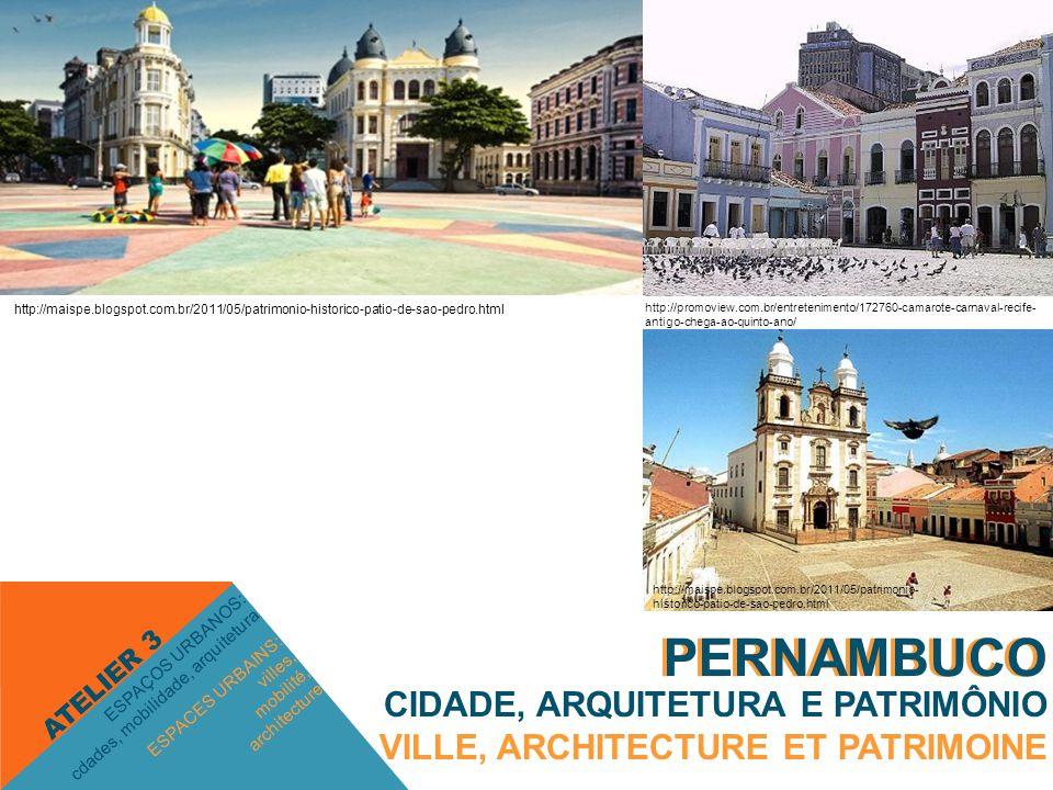 PERNAMBUCO PERNAMBUCO CIDADE, ARQUITETURA E PATRIMÔNIO