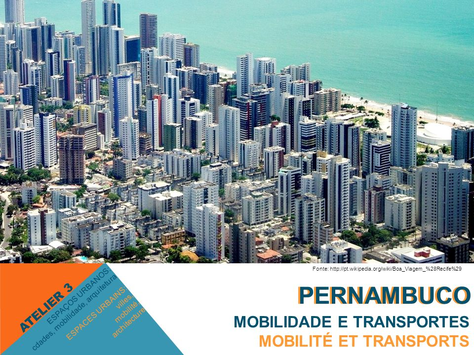 PERNAMBUCO PERNAMBUCO MOBILIDADE E TRANSPORTES MOBILITÉ ET TRANSPORTS