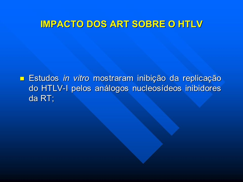 IMPACTO DOS ART SOBRE O HTLV