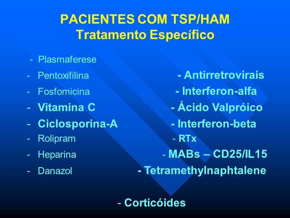 PACIENTES COM TSP/HAM Tratamento Específico