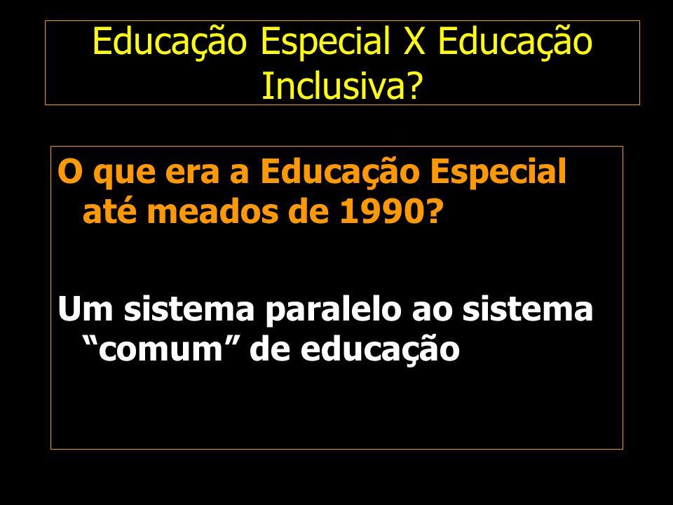 Educação Especial X Educação Inclusiva