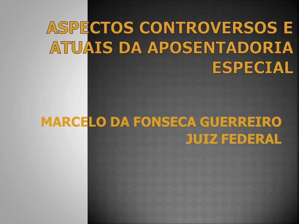 ASPECTOS CONTROVERSOS E ATUAIS DA APOSENTADORIA ESPECIAL