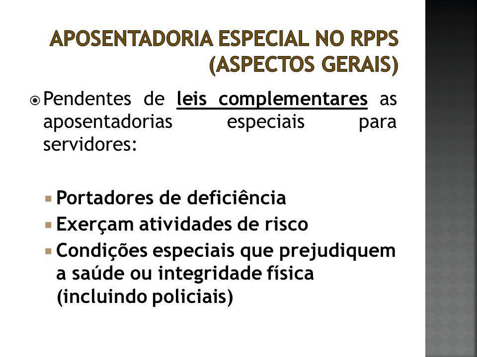 APOSENTADORIA ESPECIAL NO RPPS (ASPECTOS GERAIS)