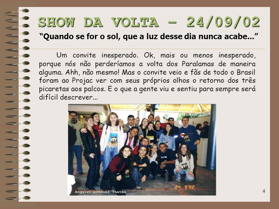 SHOW DA VOLTA – 24/09/02 Quando se for o sol, que a luz desse dia nunca acabe...