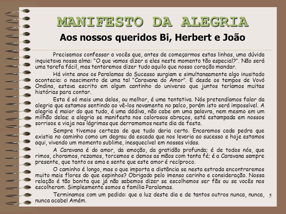 MANIFESTO DA ALEGRIA Aos nossos queridos Bi, Herbert e João