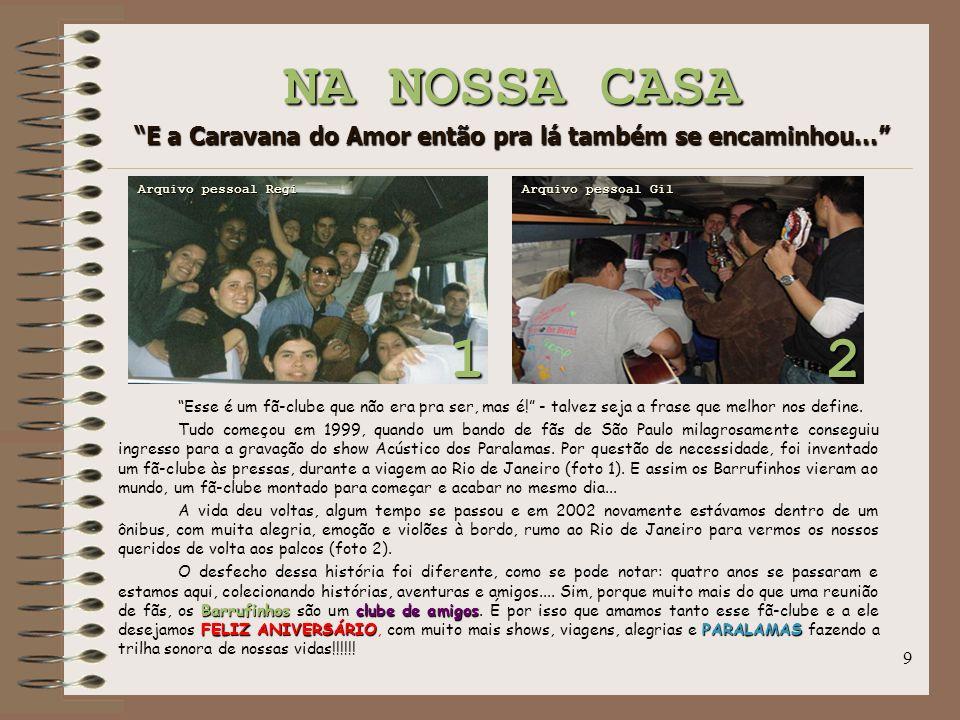 NA NOSSA CASA E a Caravana do Amor então pra lá também se encaminhou