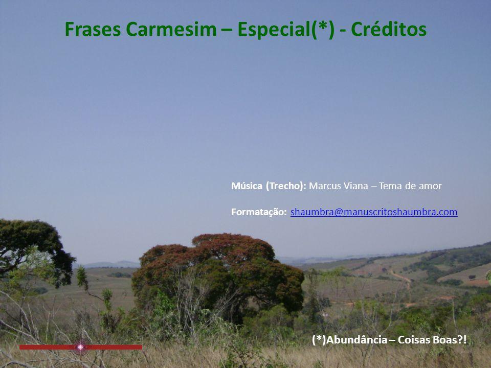 Frases Carmesim – Especial(*) - Créditos