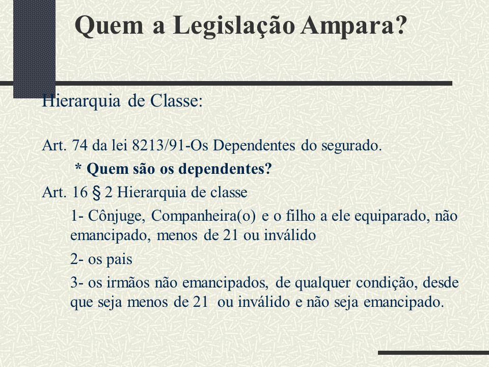 Quem a Legislação Ampara