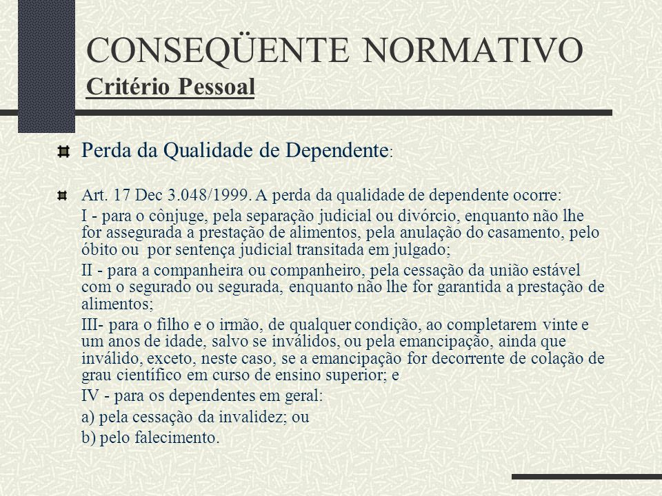CONSEQÜENTE NORMATIVO Critério Pessoal
