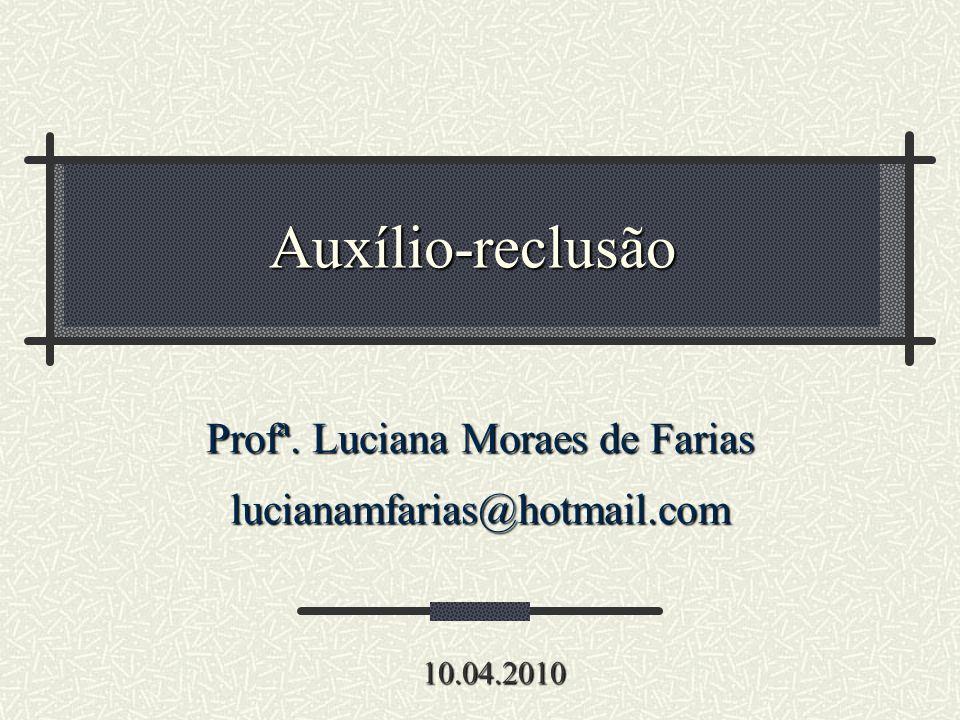 Profª. Luciana Moraes de Farias lucianamfarias@hotmail.com