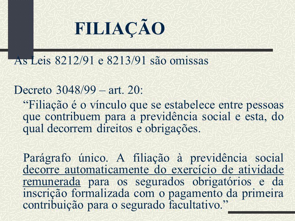 FILIAÇÃO As Leis 8212/91 e 8213/91 são omissas