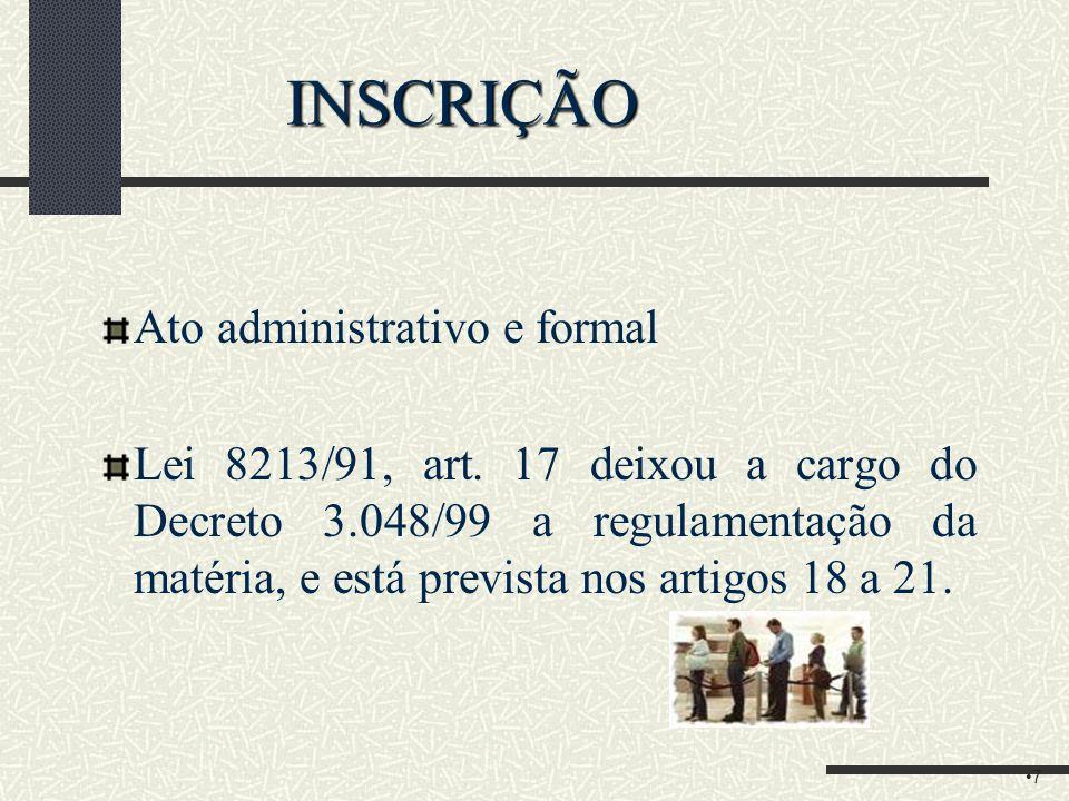 INSCRIÇÃO Ato administrativo e formal