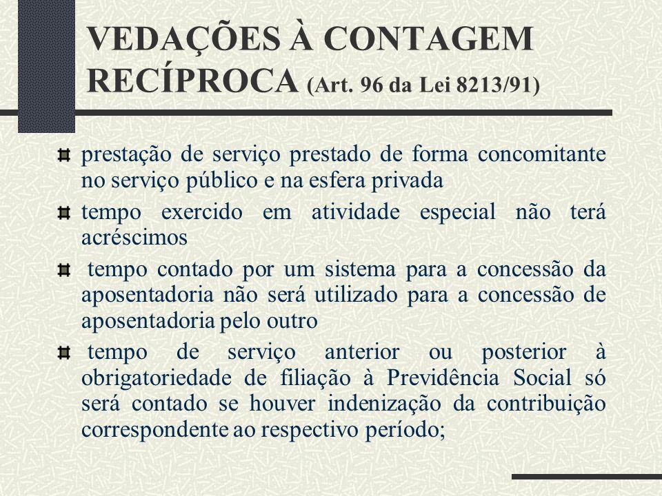 VEDAÇÕES À CONTAGEM RECÍPROCA (Art. 96 da Lei 8213/91)