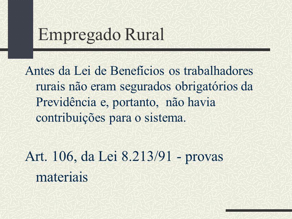 Empregado Rural Art. 106, da Lei 8.213/91 - provas materiais